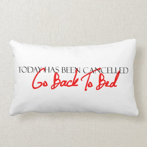 """Today Has Been Cancelled"" Pillow Throw Cushions"