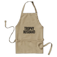 Trophy Husband | Funny aprons for men