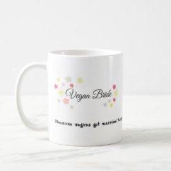 Vegan Bride, funny wedding planning mug for vegan