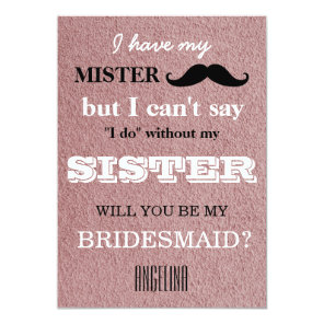 Will you be my bridesmaid? invitation