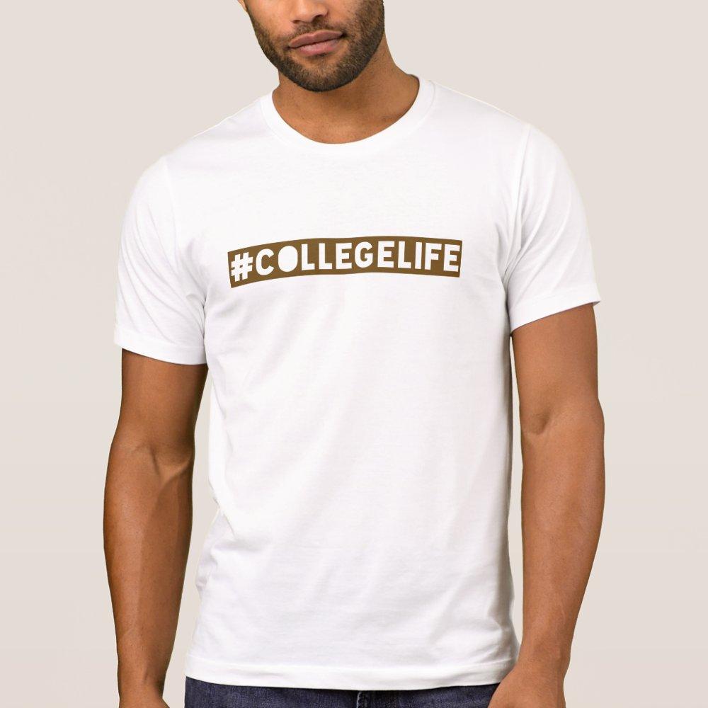 College life hashtag tshirt
