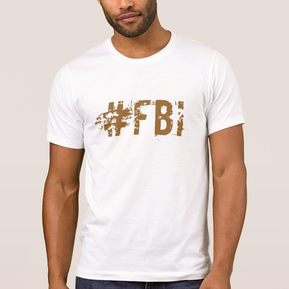 FBI hashtag tshirt
