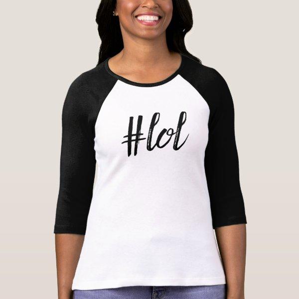 lol hashtag tshirt