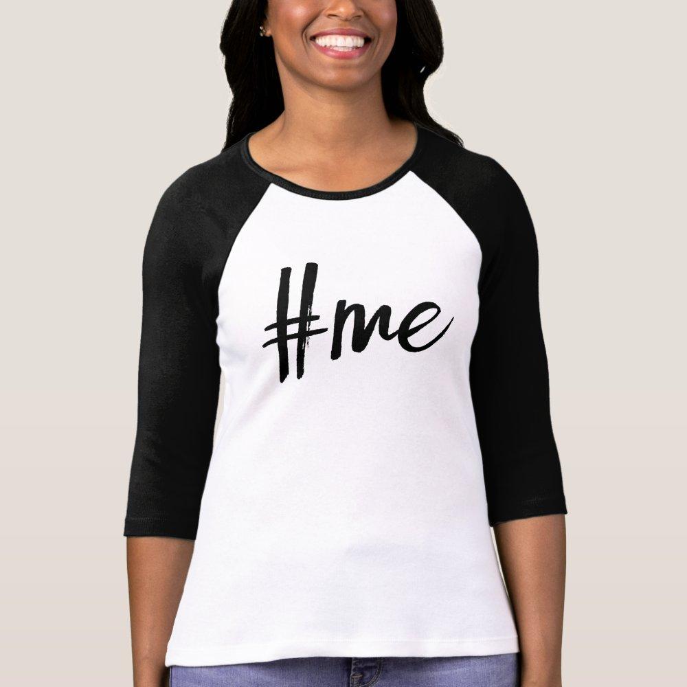 Me hashtag tshirt