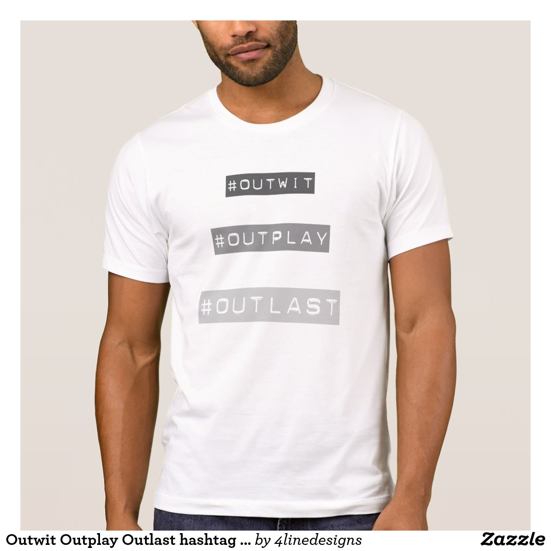 Outwit Outplay Outlast hashtag tshirt