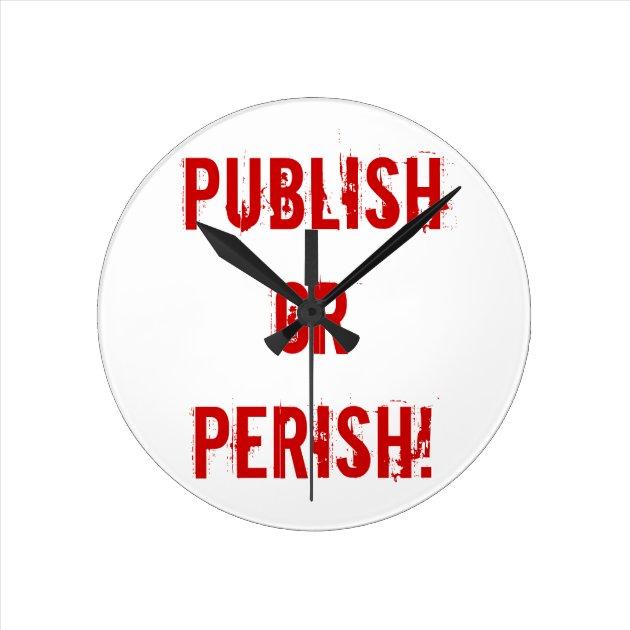 Tenure Clock Publish or Perish Zazzle