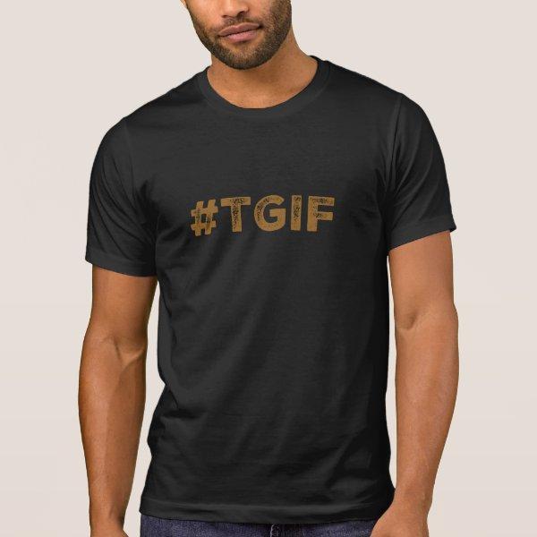 TGIF hashtag tshirt