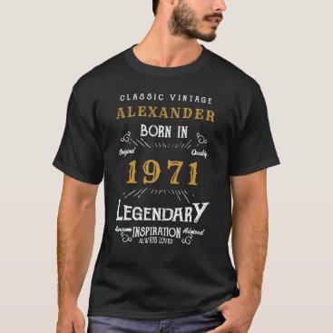 50th Birthday Add Your Name Born 1971 Legendary T-Shirt