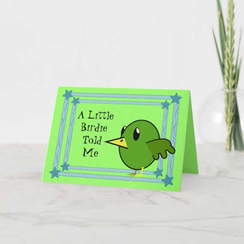 A Little Birdie Told Me - Cute Bird Happy Birthday Card