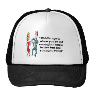 A perfect description of middle age trucker hat