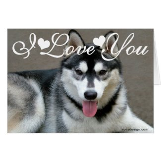 Alaskan Malamute Dogs I Love You Greeting Cards