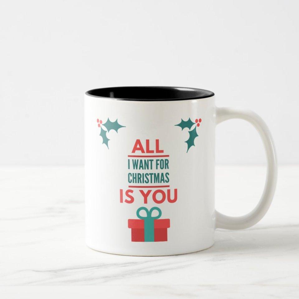 All I Want For Christmas Is You Coffee Two-Tone Coffee Christmas Mug