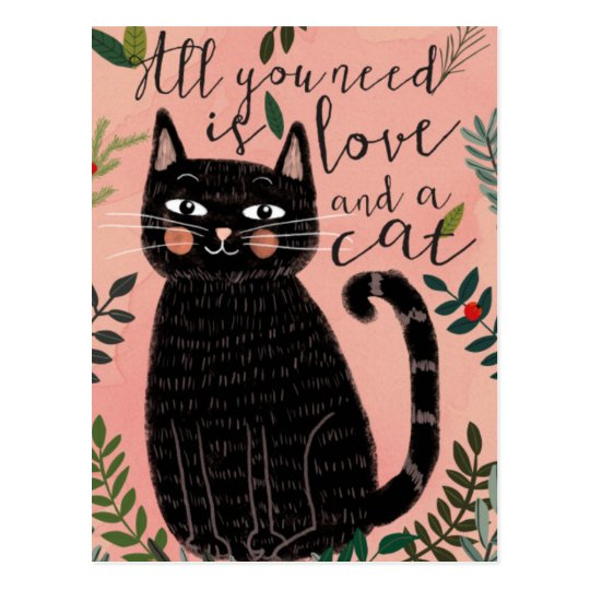 Download All you Need is Love... And a Cat Postcard | Zazzle.com