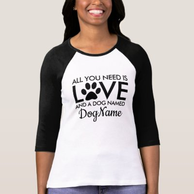 All You Need is Love Dog Personalized Name T-Shirt
