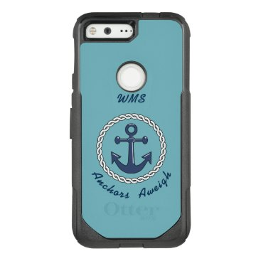 Anchors Aweigh Monogrammed OtterBox Commuter Google Pixel Case