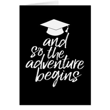 And So The Adventure Begins - Graduation Card