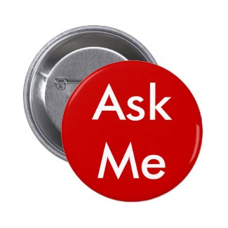 Ask Me Button for Business, School, Theater etc