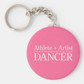 Athlete   Artist = Dancer Keychain