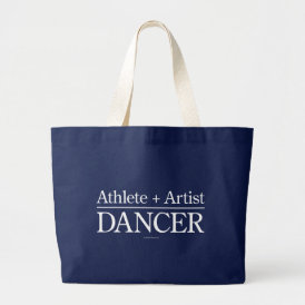 Athlete   Artist = Dancer Large Tote Bag