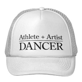 Athlete   Artist = Dancer Trucker Hat