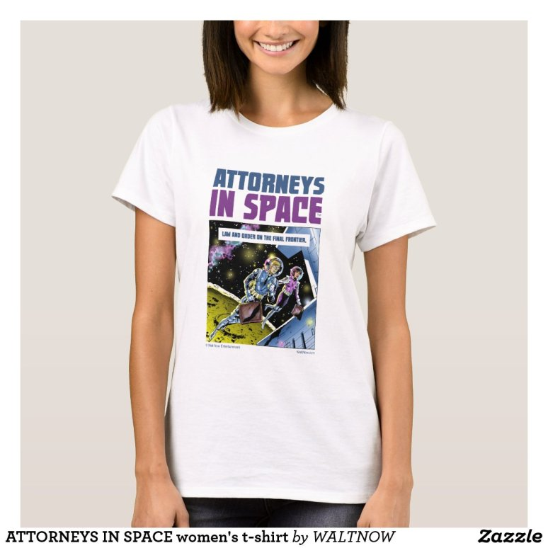 ATTORNEYS IN SPACE women's t-shirt