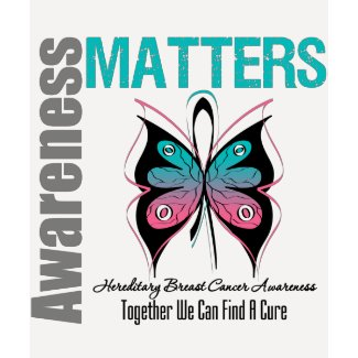 Awareness Matters Hereditary Breast Cancer shirt