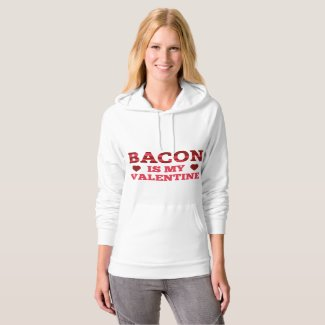 Bacon Is My Valentine Hoodies