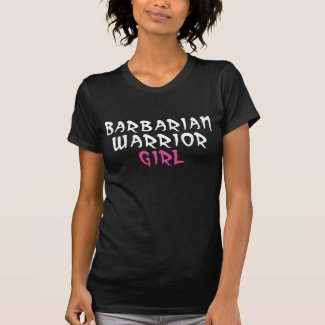 Barbarian Warrior Girl Tee Shirts