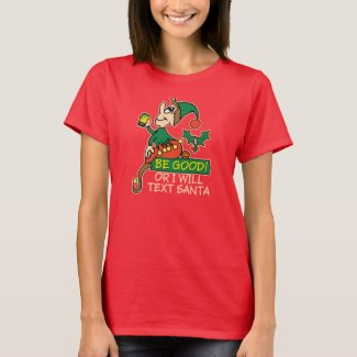 Be Good Says Christmas Elf T-Shirt