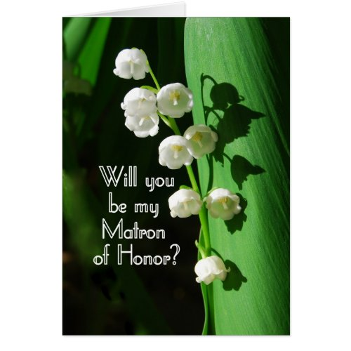 Be My Matron of Honor Lily of the Valley Greeting Card