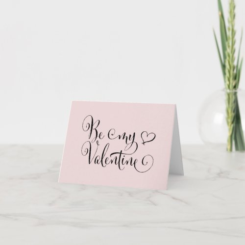 Be My Valentine Fun Calligraphy Blush Note Card