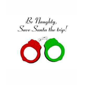 Be Naughty Save Santa The Trip Handcuffs shirt