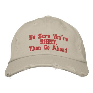 Be Sure You're RIGHT Hat embroideredhat