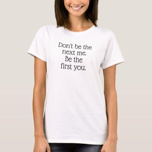 Be You Inspiration Black Text Saying T-Shirt