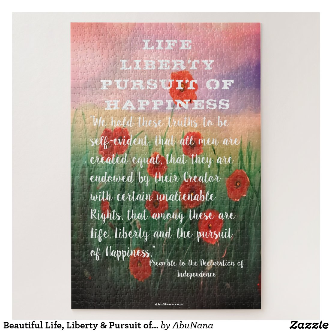 Beautiful Life, Liberty & Pursuit of Happiness Jigsaw Puzzle