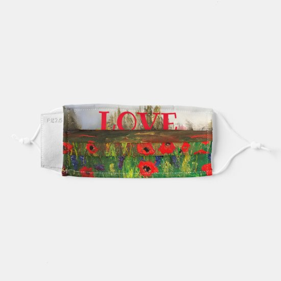 Beautiful Print of Poppy Field Spread the Love Cloth Face Mask