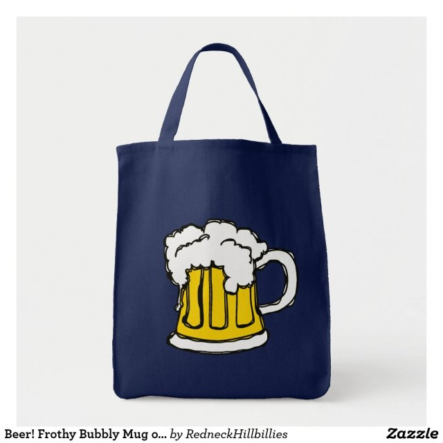 Beer! Frothy Bubbly Mug of Brew Tote Bag