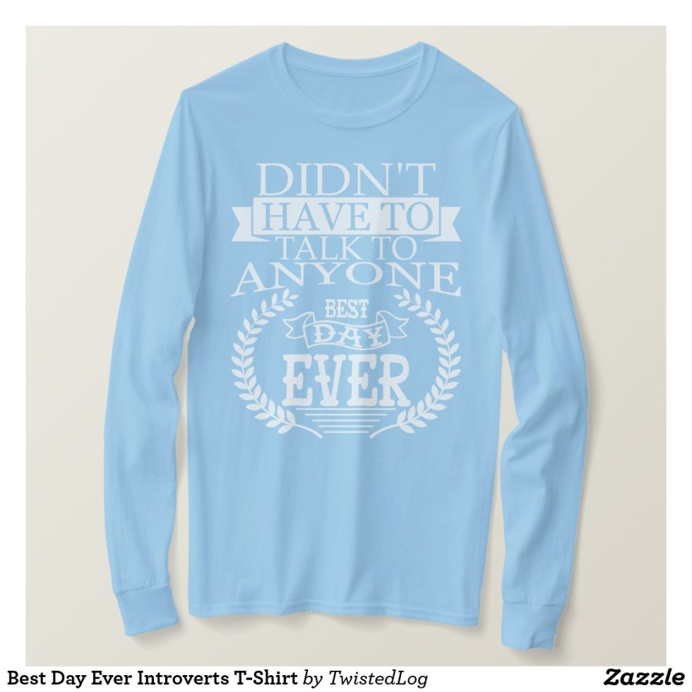 Best Day Ever Introverts T-Shirt