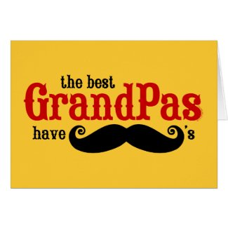 Best Grandpas Have Mustaches Card