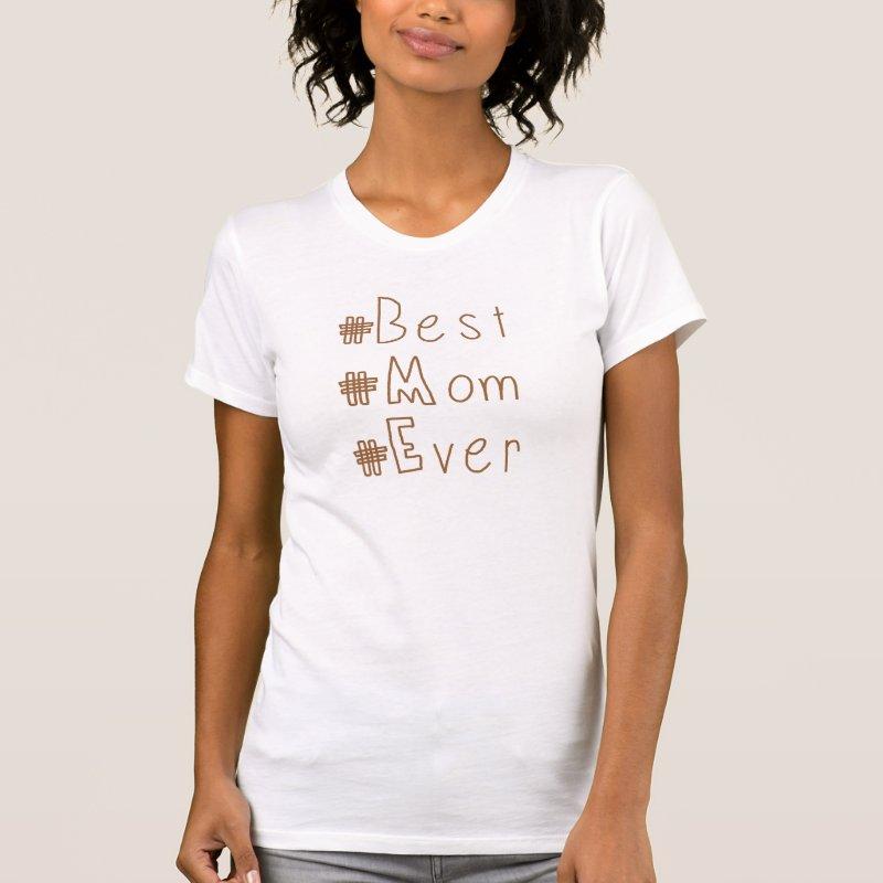 #Best #Mom #Ever hashtag tshirt