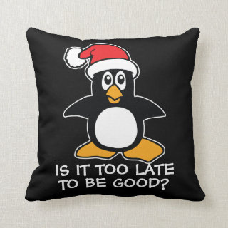 Black Christmas Penguin Is it too late to be good Throw Pillow