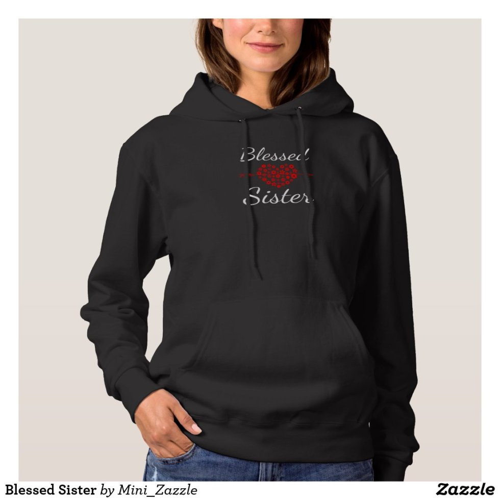 Blessed Sister BFF Hoodie For 4