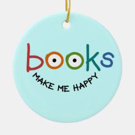 Books Make Me Happy Ceramic Ornament