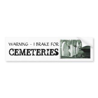 Brake for Cemeteries bumpersticker