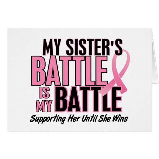 Breast Cancer My BATTLE TOO 1 Sister Greeting Card Zazzle