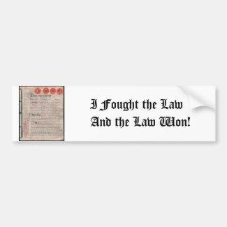 Bumper Sticker - I Fought the Law and the Law Won! Car Bumper Sticker