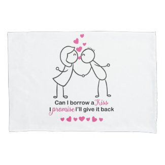 Can I Borrow a Kiss Cute Couple Design Pillow Case