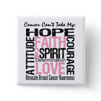Cancer Can't Take My Hope Breast Cancer button