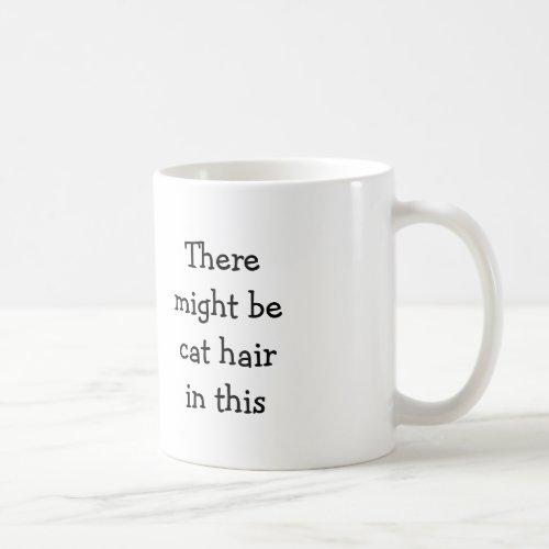 Cat Hair Mug - Gift of Cat Person