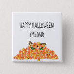 Cat in the Candy Corn, Happy Halloween Button